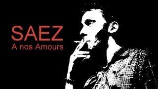 """SAEZ """"A Nos Amours""""   Avec Paroles"""