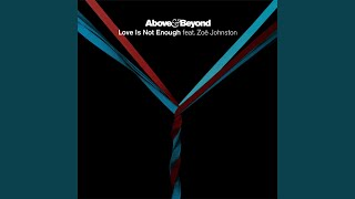 Love Is Not Enough (Above & Beyond Club Mix)