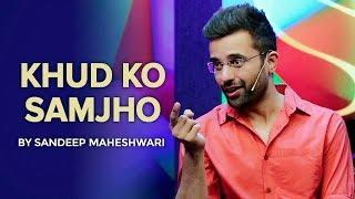Khud Ko Samjho - By Sandeep Maheshwari