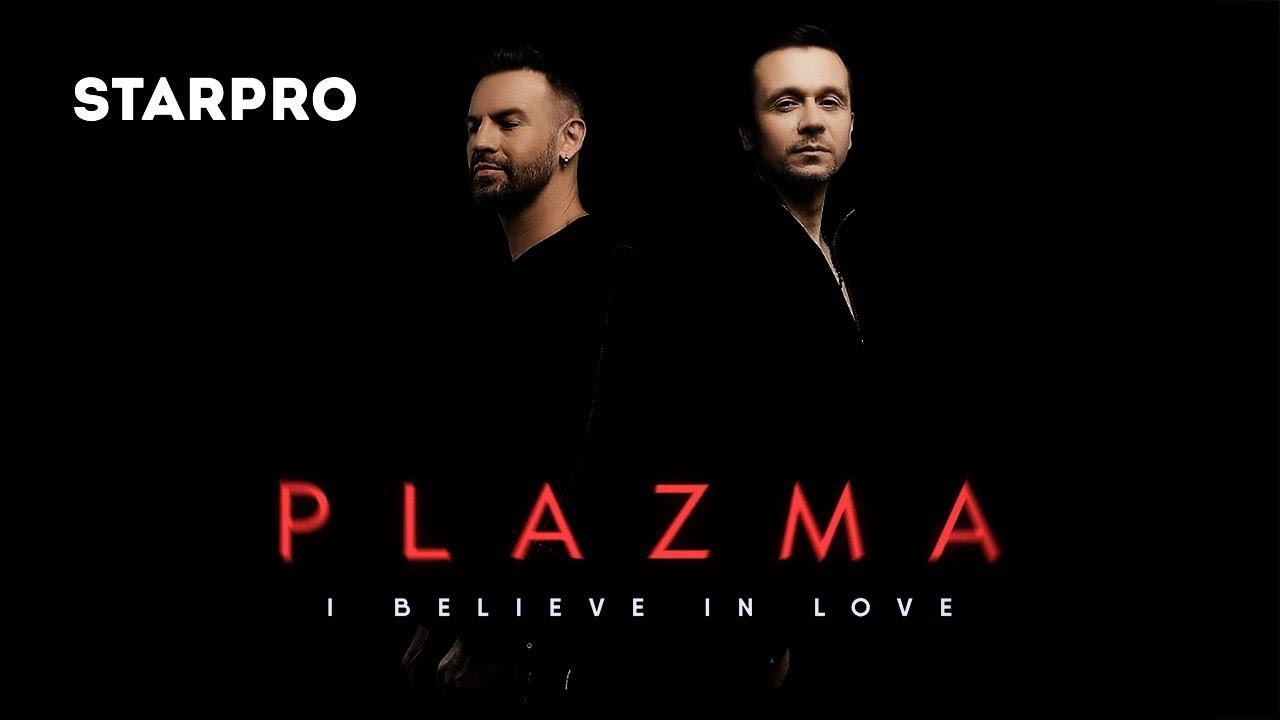 Plazma — I Believe In Love