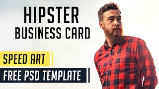 Hipster Business Card | Photoshop Speed Art | Free PSD Template