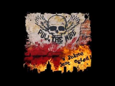 Pull The Wire - Kapslami w niebo [ W Polsce jest ogień! ]