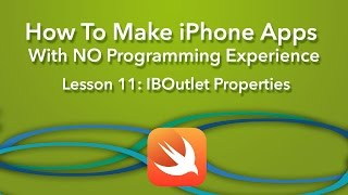 How To Make an App - Ep 11 - Swift IBOutlet Properties (Xcode 7, Swift 2)