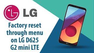 How to Factory Reset through menu on LG G2 mini LTE D625?