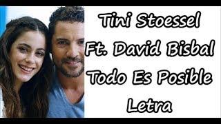 Tini Stoessel Ft. David Bisbal - Todo Es Posible Letra