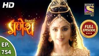 Vighnaharta Ganesh - Ep 754 - Full Episode - 28th October, 2020