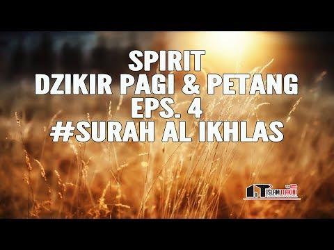 Spirit Dzikir Pagi & Petang Eps. 4 #Surah Al Ikhlas - Ustadz Dr. Didik M. Nurharis, Lc. M. Sh