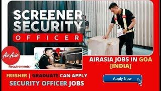 AirAsia Hiring Security Agent [Ground Staff] in GOA, India - Step by Step to Apply