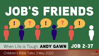 Job 2-37 - Job's Friends - Kids' Bible Talks