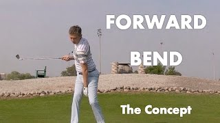Golf Swing Forward Bend - The Concept