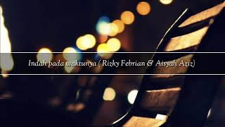 Indah Pada Waktunya (Rizky Febrian & Aisyah Aziz) | Cover By Ressa Pratiwi