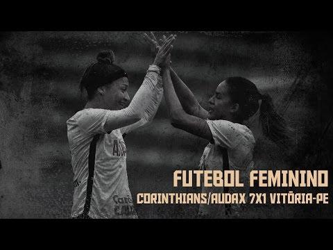Veja os gols de Corinthians/Audax 7x1 Vitória-PE no Brasileiro feminino 2017