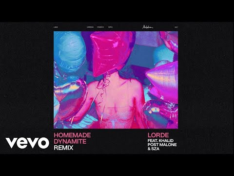 Lorde – Homemade Dynamite (Feat. Khalid, Post Malone & SZA) [REMIX]
