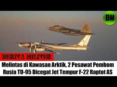Berita Militer, Melintas di Kawasan Arktik, Pesawat Pembom Rusia TU-95 Dicegat Jet Tempur F-22