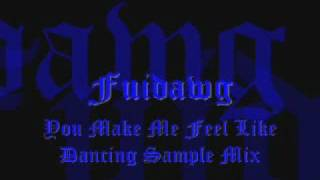 Fuidawg - You make me feel like dancing remix sample