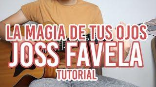 "Como Tocar ""La Magia De Tus Ojos"" JOSS FAVELA (TUTORIAL DE GUITARRA) @AldoGarcia"