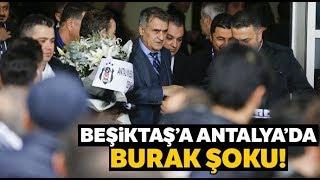 Antalya'da Beşiktaş'a Burak Yılmaz Tepkisi