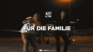 AZET Ft. ZUNA   FÜR DIE FAMILIE (OFFICIAL 4K VIDEO)