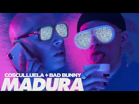 Letra Madura Cosculluela Ft Bad Bunny