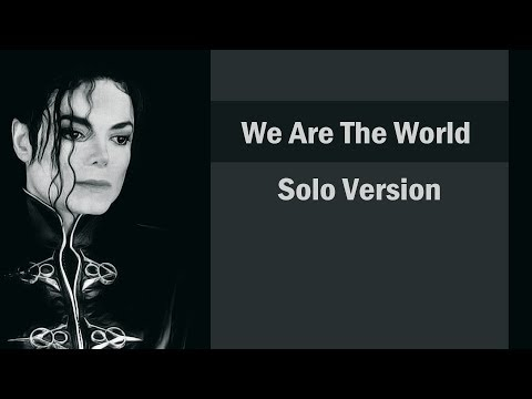 Michael Jackson - We are the world. Solo. (lyrics)