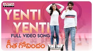 Yenti Yenti Full Video Song || Geetha Govindam Songs || Vijay Devarakonda, Rashmika Mandanna