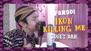 IKON - KILLING ME Versi PARODI (JOGET DAH)