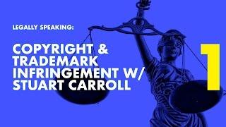Legally Speaking | Copyright & Trademark Infringement Attorney Stuart Carroll on Facebook Live PT 1