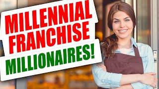 Millennial Franchising Millionaires