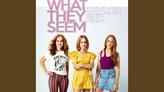 Taylor Red What They Seem