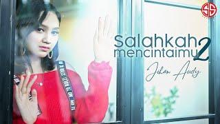 Jihan Audy Salahkah Mencintaimu 2...