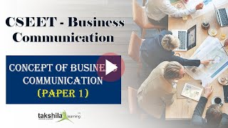 CONCEPT OF COMMUNICATION – Paper 1( Business Communication ) – CSEET || Company Secretary