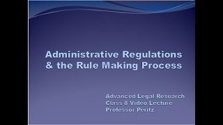 Class 8 - Administrative Regulations & the Rule Making Process