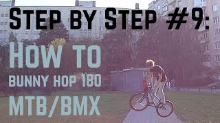 Step by Step #9: Как сделать банни хоп 180 (How to bunny hop 180 MTB/BMX)