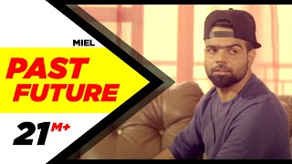 Past Future Full Video  Miel  Latest Punjabi Song 2016  Speed Records