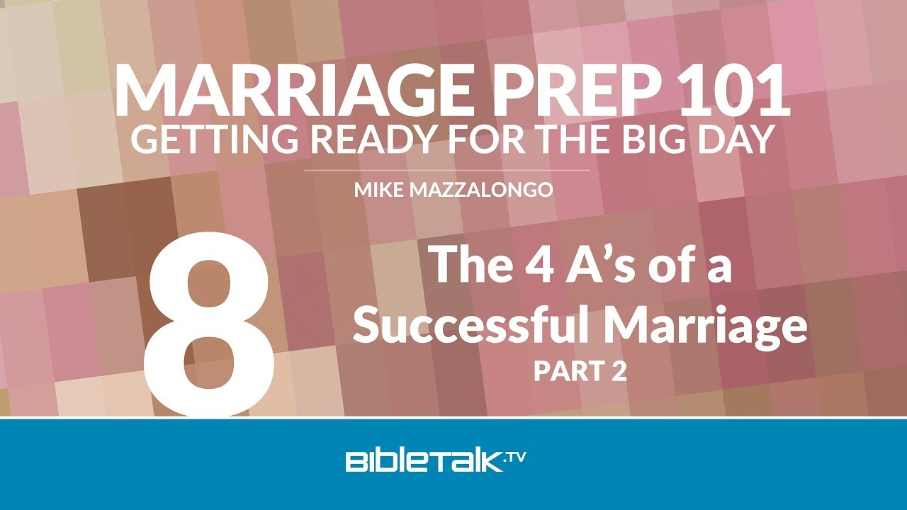 8. The 4 A's of a Successful Marriage