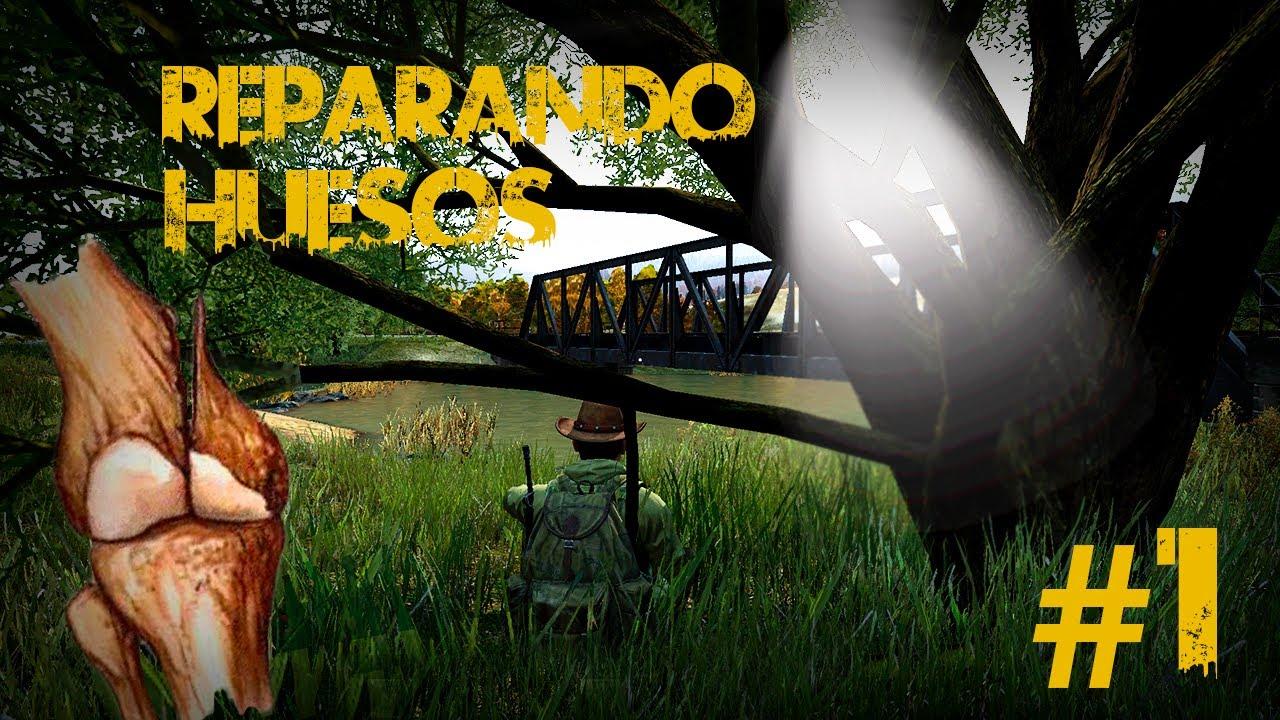 Dayz SA  -Reparando Huesos- (gameplay) Cap 1 Full En Español