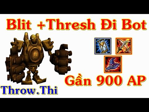 Throw.Thi Blitzcrank Gần 900 Ap Đi Bot vs Trâu Thresh AD Max Dame