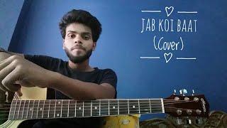 Jab Koi Baat (Acoustic Cover) by Ishant Enu | Atif Aslam | Shirley Setia | DJ Chetas