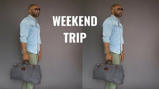 How And What To Pack For A Weekend Trip/Getaway
