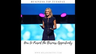 Business Tip Tuesday - How to Present the Business Opportunity