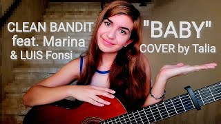 Clean Bandit   Baby Feat. Marina & Luis Fonsi | COVER By Talia