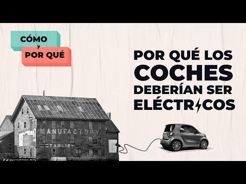 Por qué los coches deberían ser eléctricos   Cómo y por qué