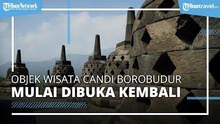 Objek Wisata Candi Borobudur Mulai Dibuka Kembali, Simak Harga Tiket Masuknya