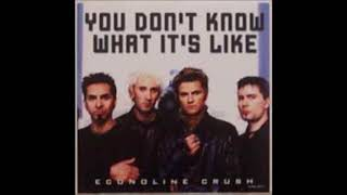 Econoline Crush - You Don't Know What It's Like