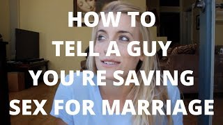 How to Tell a Guy You're Saving Sex for Marriage