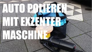 Auto polieren mit Poliermaschine Anleitung - Polieren mit der Exzenter-Poliermaschine