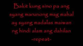 Bakit kung sino pa - Gaggong rapper [ Lyrics ]