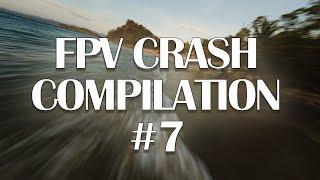 FPV DRONE CRASH & FAIL | vol. 7