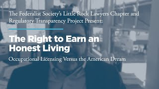 Click to play: The Right to Earn an Honest Living: Occupational Licensing Versus the American Dream