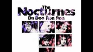 THE NOCTURNES - DA DOO RON RON